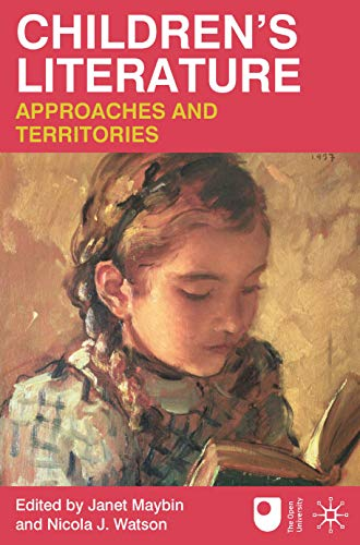 Children's Literature: Approaches and Territories: Dr Janet Maybin,