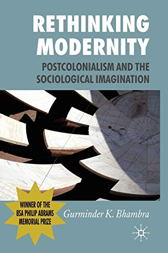 9780230227156: Rethinking Modernity: Postcolonialism and the Sociological Imagination
