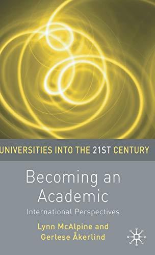 Becoming an Academic (Universities into the 21st Century): Lynn McAlpine