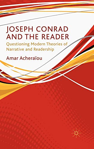 9780230228115: Joseph Conrad and the Reader: Questioning Modern Theories of Narrative and Readership