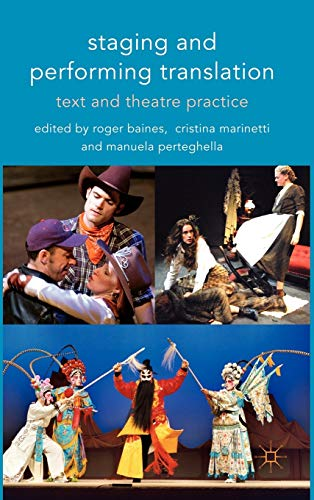 9780230228191: Staging and Performing Translation: Text and Theatre Practice