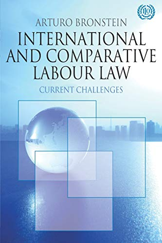 9780230228221: International and Comparative Labour Law: Current Challenges