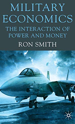 9780230228535: Military Economics: The Interaction of Power and Money