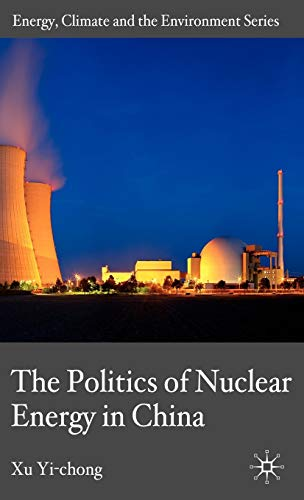 9780230228900: The Politics of Nuclear Energy in China (Energy, Climate and the Environment)