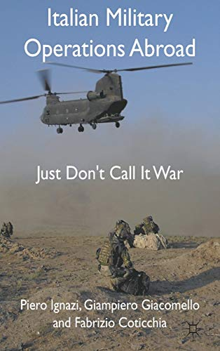 9780230228917: Italian Military Operations Abroad: Just Don't Call It War