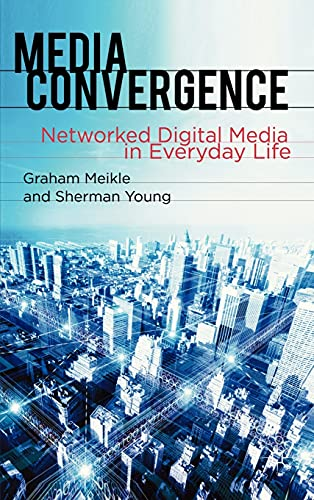 9780230228931: Media Convergence: Networked Digital Media in Everyday Life