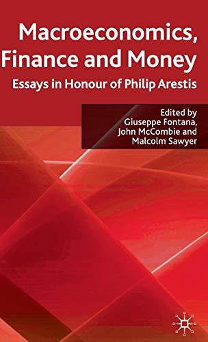9780230229068: Macroeconomics, Finance and Money: Essays in Honour of Philip Arestis