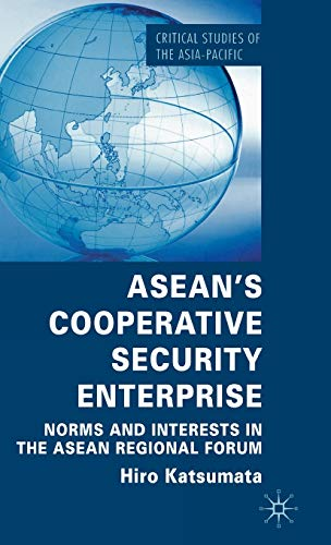 9780230229297: ASEAN's Cooperative Security Enterprise: Norms and Interests in the ASEAN regional Forum (Critical Studies of the Asia-Pacific)