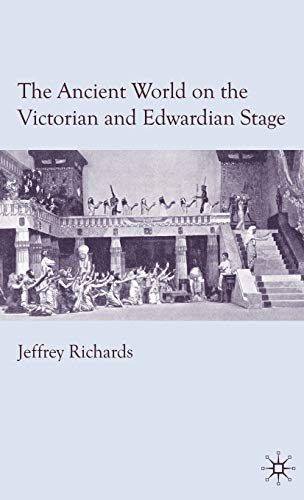 9780230229365: The Ancient World on the Victorian and Edwardian Stage