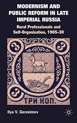 9780230229471: Modernism and Public Reform in Late Imperial Russia: Rural Professionals and Self-Organization, 1905–30