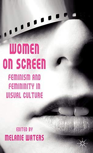 9780230229655: Women on Screen: Feminism and Femininity in Visual Culture