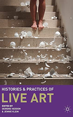 9780230229730: Histories and Practices of Live Art