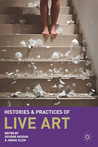 9780230229747: Histories and Practices of Live Art