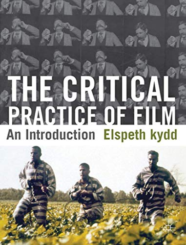 9780230229754: The Critical Practice of Film: An Introduction