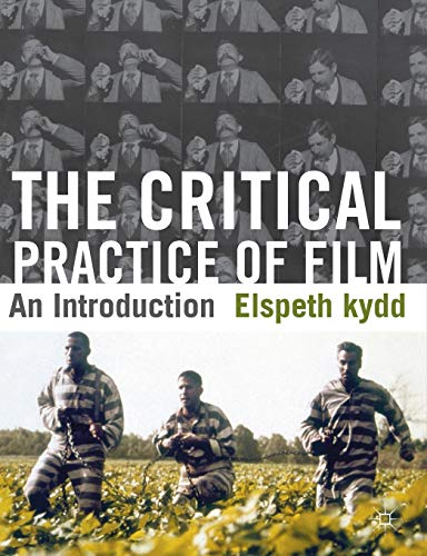 9780230229761: The Critical Practice of Film: An Introduction