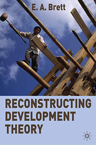 9780230229808: Reconstructing Development Theory: International Inequality, Institutional Reform and Social Emancipation