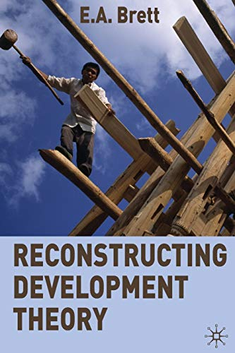 9780230229815: Reconstructing Development Theory: International Inequality, Institutional Reform and Social Emancipation