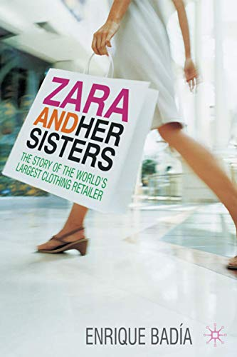 9780230229914: Zara and her Sisters: The Story of the World's Largest Clothing Retailer