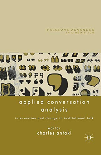 9780230229969: Applied Conversation Analysis: Intervention and Change in Institutional Talk (Palgrave Advances in Language and Linguistics)