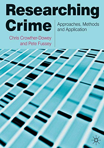 9780230230200: Researching Crime: Approaches, Methods and Application