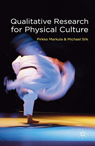 9780230230248: Qualitative Research for Physical Culture