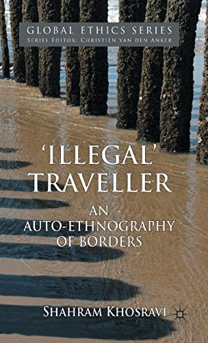 9780230230798: 'Illegal' Traveller: An Auto-Ethnography of Borders (Global Ethics)