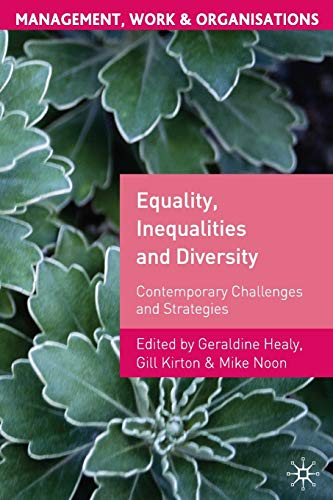 Equality, Inequalities and Diversity: Contemporary Challenges and Strategies (Management, Work and ...