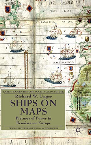 9780230231641: Ships on Maps: Pictures of Power in Renaissance Europe (Early Modern History: Society and Culture)