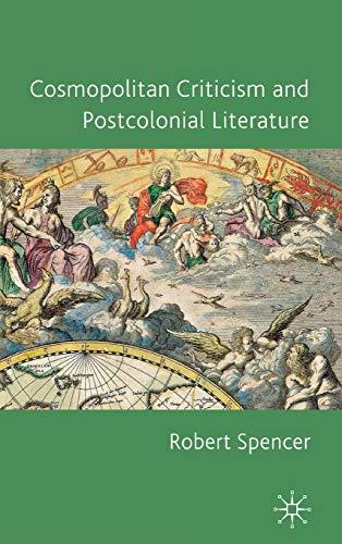 Cosmopolitan Criticism and Postcolonial Literature: Robert Spencer