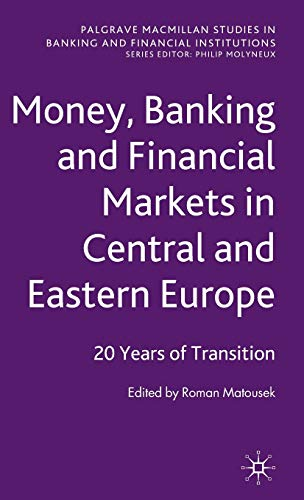 9780230231689: Banking and Financial Markets in Central and Eastern Europe: 20 Years of Transition (Palgrave Macmillan Studies in Banking and Financial Institutions)