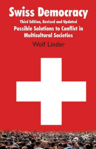 9780230231894: Swiss Democracy: Possible Solutions to Conflict in Multicultural Societies