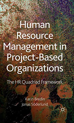 Human Resource Management in Project-Based Organizations: The: Jonas Söderlund; Karin