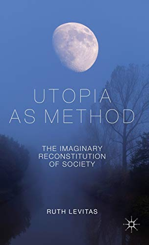 9780230231962: Utopia as Method: The Imaginary Reconstitution of Society