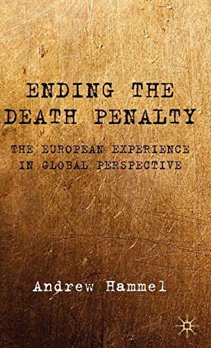 9780230231986: Ending the Death Penalty: The European Experience in Global Perspective