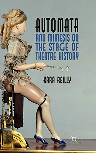 9780230232020: Automata and Mimesis on the Stage of Theatre History