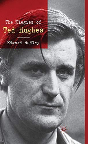 The Elegies of Ted Hughes: Hadley, E.