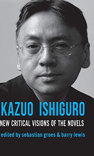 9780230232372: Kazuo Ishiguro: New Critical Visions of the Novels