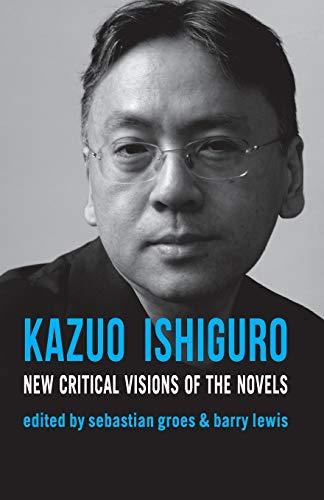 9780230232389: Kazuo Ishiguro: New Critical Visions of the Novels