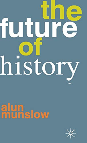 9780230232419: The Future of History