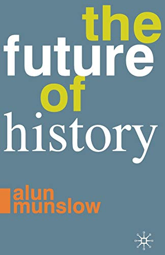 9780230232426: The Future of History