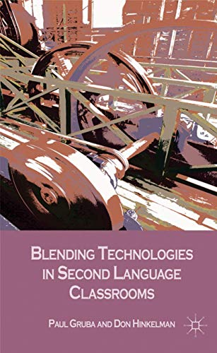 9780230232617: Blending Technologies in Second Language Classrooms