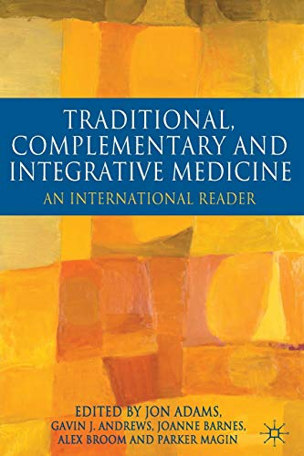 9780230232655: Traditional, Complementary and Integrative Medicine: An International Reader