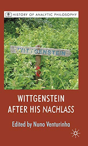 9780230232662: Wittgenstein After His Nachlass (History of Analytic Philosophy)