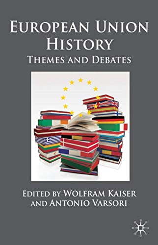 9780230232693: European Union History: Themes and Debates
