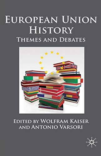 9780230232709: European Union History: Themes and Debates