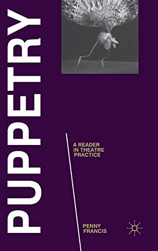 9780230232723: Puppetry: A Reader in Theatre Practice (Readings in Theatre Practice)