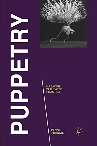 9780230232730: Puppetry: A Reader in Theatre Practice