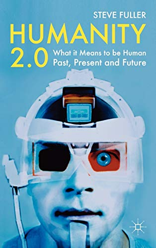9780230233423: Humanity 2.0: What It Means to Be Human Past, Present and Future