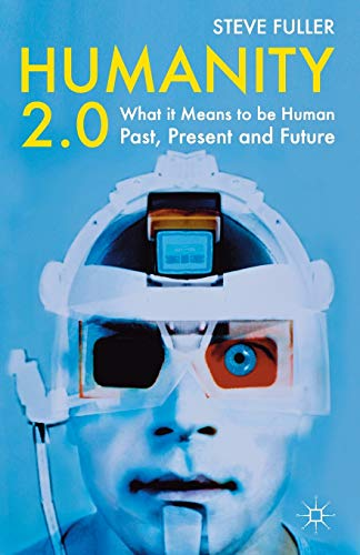 9780230233430: Humanity 2.0: What It Means to Be Human Past, Present and Future