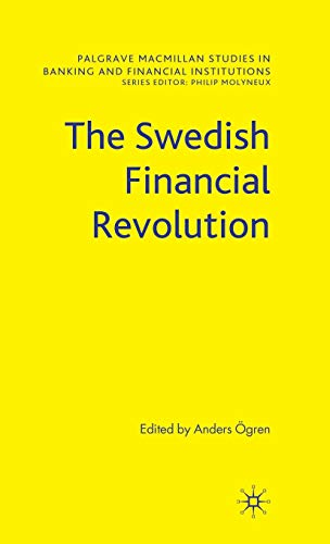 The Swedish Financial Revolution (Palgrave Macmillan Studies In Banking And Financial Institutions)